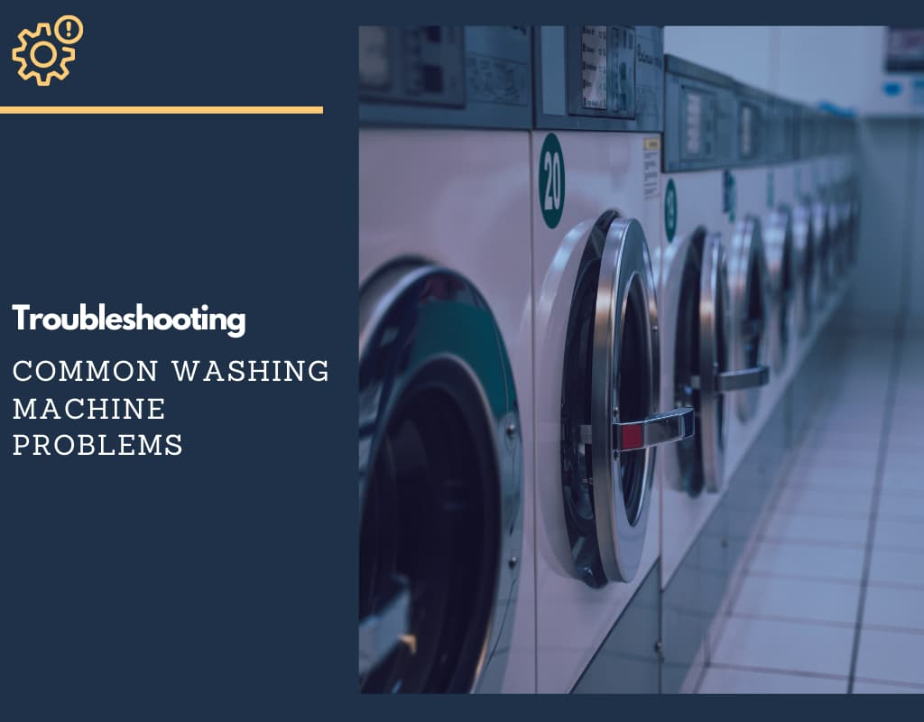 Common washing machine problems and solutions