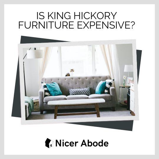 is king hickory furniture expensive?